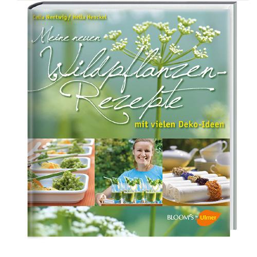 Celia Nentwig und Hella Henckel präsentieren ihr neues Wildpflanzenbuch mit vielen weiteren Rezepten und Dekoideen mit Wildpflanzen